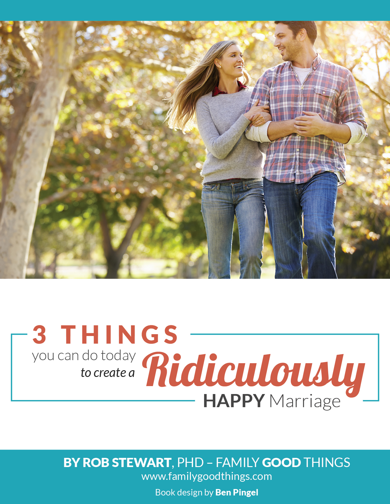3 Things You Can Do Today to Create a Ridiculously Happy Marriage